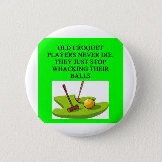 CROQUET player joke Pinback Button