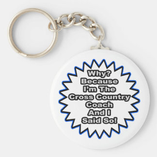 Cross Country Coach...Because I Said So Key Chain