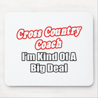 Cross Country Coach...Kind of a Big Deal Mouse Pad