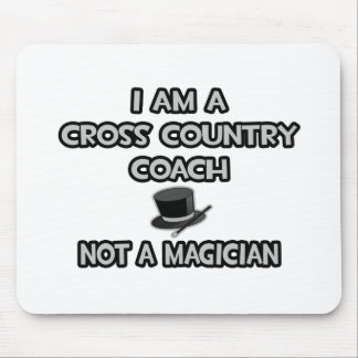 Cross Country Coach ... Not A Magician Mouse Pads