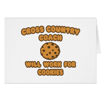 Cross Country Coach  .. Will Work for Cookies Greeting Card