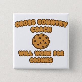Cross Country Coach  .. Will Work for Cookies Pinback Button