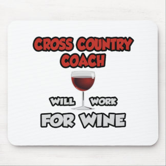 Cross Country Coach ... Will Work For Wine Mouse Pad