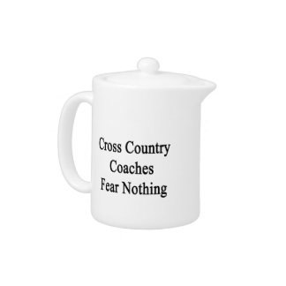 Cross Country Coaches Fear Nothing Teapot