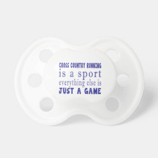 CROSS COUNTRY RUNNING JUST A GAME PACIFIER