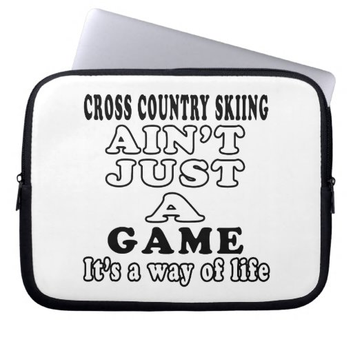 Cross Country Skiing Ain't Just A Game Laptop Sleeves