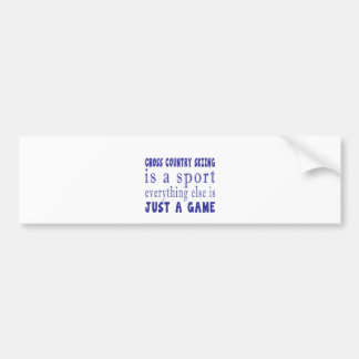 CROSS COUNTRY SKIING JUST A GAME BUMPER STICKER