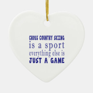 CROSS COUNTRY SKIING JUST A GAME CERAMIC ORNAMENT