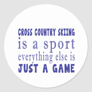 CROSS COUNTRY SKIING JUST A GAME CLASSIC ROUND STICKER