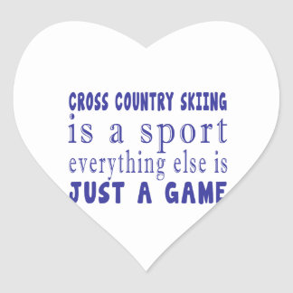 CROSS COUNTRY SKIING JUST A GAME HEART STICKER