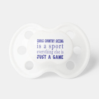 CROSS COUNTRY SKIING JUST A GAME PACIFIER