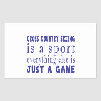 CROSS COUNTRY SKIING JUST A GAME RECTANGULAR STICKER