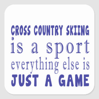 CROSS COUNTRY SKIING JUST A GAME SQUARE STICKER