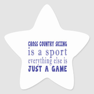 CROSS COUNTRY SKIING JUST A GAME STAR STICKER