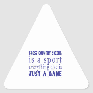 CROSS COUNTRY SKIING JUST A GAME TRIANGLE STICKER