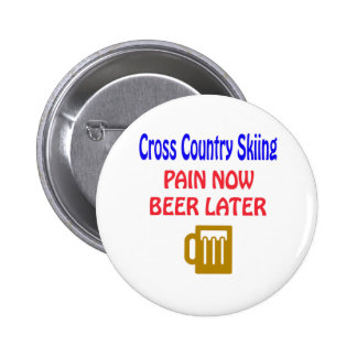 Cross Country Skiing pain now beer later Pinback Buttons
