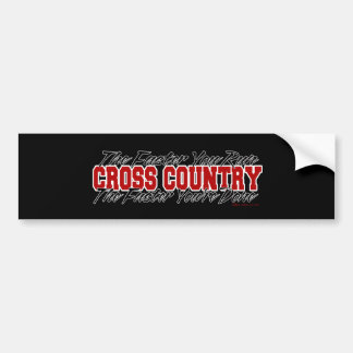 Cross Country -  The Faster You Run Car Bumper Sticker