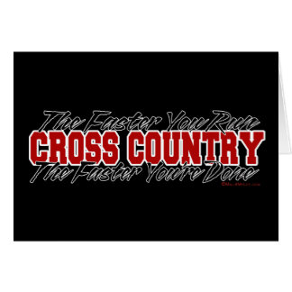 Cross Country – The Faster You Run Greeting Card