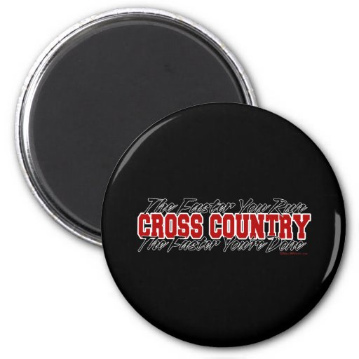Cross Country - The Faster You Run 2 Inch Round Magnet