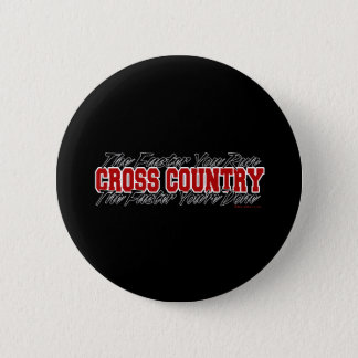 Cross Country - The Faster You Run Pinback Button