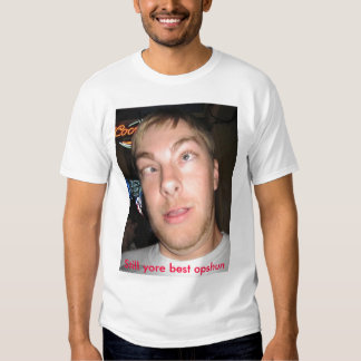 Cross-eyed, Still yore best opshun Tee Shirt