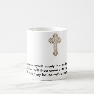 cross, I will behave myself wisely in a perfect... Classic White Coffee Mug