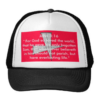 """cross nails 2, John 3:16 """" For God so loved the... Trucker Hat"""