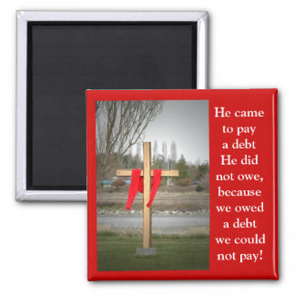 Cross red spot, He came to pay a debt... Magnet