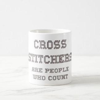 Cross Stitchers are people who count Coffee Mug