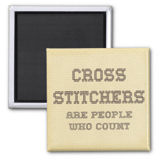 Cross Stitchers are people who count Magnet