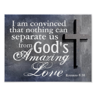 Cross with Bible Verse Romans 8:38 Poster