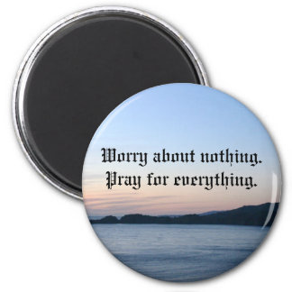 cross, Worry about nothing.Pray fo... 2 Inch Round Magnet