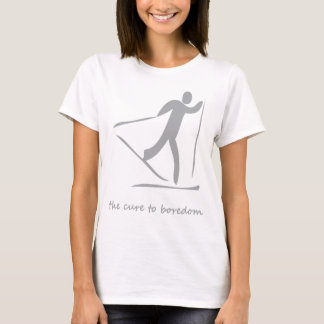 Crosscountry skiing.....the cure to boredom T-Shirt