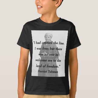 Crossed the Line - Harriet Tubman T-Shirt