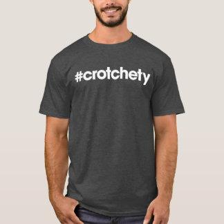 #crotchety T-Shirt