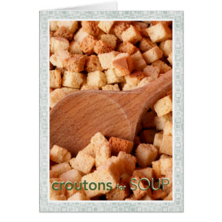 Crountons for Soup Card