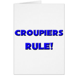 Croupiers Rule! Greeting Card