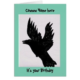 Crow saying caw, (add name) it's your Birthday Card