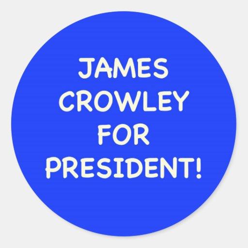 crowley de james para el presidente etiqueta redonda