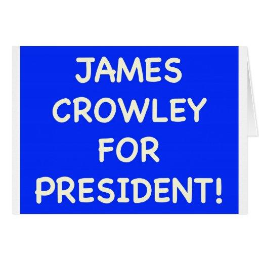 crowley de james para el presidente tarjeta de felicitación