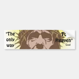 "crown of thorns, ""The only way, To Heaven"" , God Bumper Sticker"