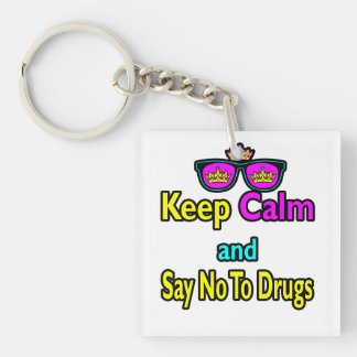 Crown Sunglasses Keep Calm And Say No To Drugs Keychain