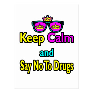 Crown Sunglasses Keep Calm And Say No To Drugs Postcard