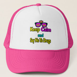 Crown Sunglasses Keep Calm And Say No To Drugs Trucker Hat