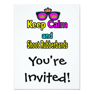 "Crown Sunglasses Keep Calm And Shoot Rubberbands 4.25"" X 5.5"" Invitation Card"