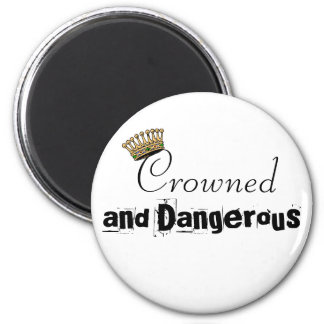 Crowned And Dangerous Magnet