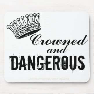 Crowned and Dangerous Mouse Pad