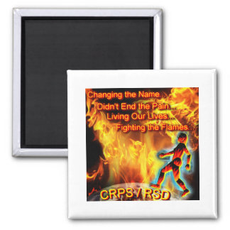 CRPS/RSD Living Our Lives, Fighting the Flames 2 Inch Square Magnet
