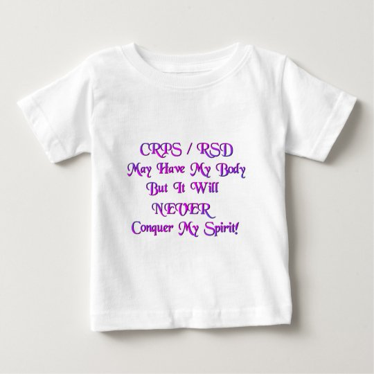 CRPS RSD Will Not Conquer My Spirit! Baby T-Shirt