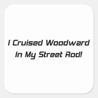 Crucé Woodward en mi calle Rod Pegatina Cuadrada